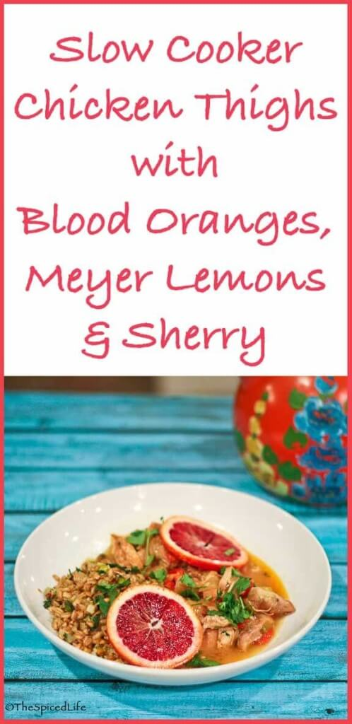Slow Cooker Chicken Thighs in Blood Oranges with Meyer Lemons and Sherry is the perfect pick me up dinner for winter! Warming, slow cooking, yet bright and cheery to combat the grey days, this meal is pure comfort food!