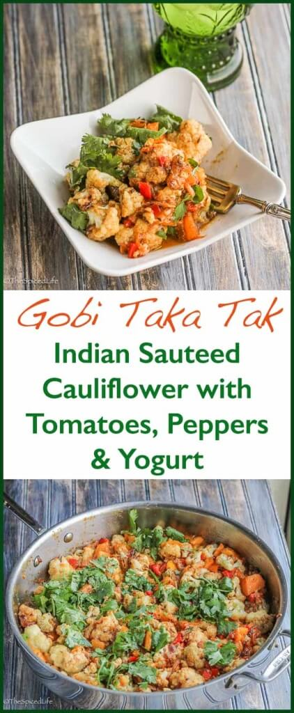 Gobi Taka Tak, or Indian Sautéed Cauliflower with Peppers, Tomatoes and Yogurt is an easy, fast and delicious vegetable side dish for any curry, pilaf or main meat!