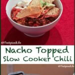 Nacho Topped Slow Cooker Chili