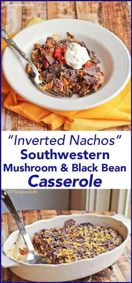 """Inverted Nachos"" Southwestern Mushroom and Black Bean Casserole"
