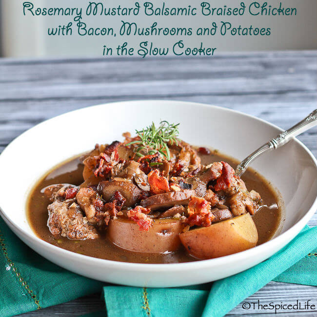 Rosemary Mustard Balsamic Braised Chicken with Bacon, Mushrooms and Potatoes in the Slow Cooker--super easy and super flavorful!