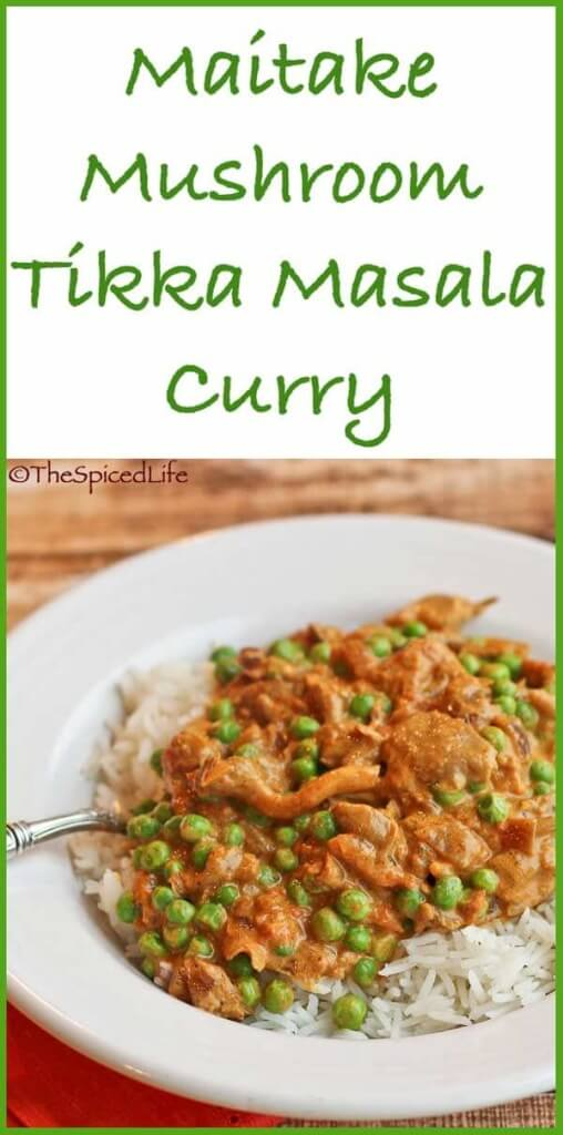 Maitake Tikka Masala: a creamy and tangy traditional Indian curry made vegetarian with assorted wild mushrooms