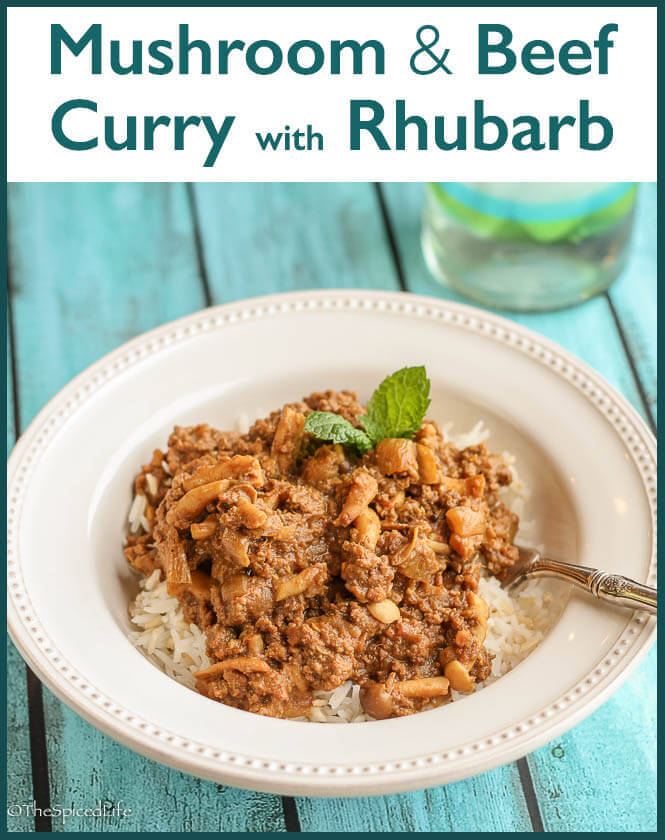 Beef and Mushroom Kheema with Rhubarb--rhubarb is an easy and seasonal stand-in for tamarind in this simple and delicious Indian curry!