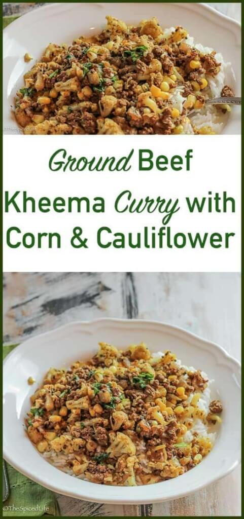 Beef Kheema (ground meat curry) with Corn and Cauliflower