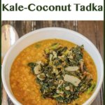 Dal with Kale-Coconut Tadka