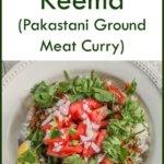 Pakastani Keema (or kheema, ground meat curry)