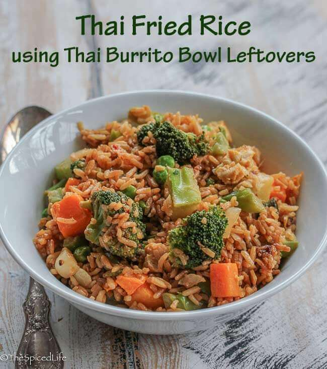 Thai Fried Rice using leftovers from Thai Burrito Bowl