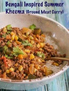 Bengali inspired Summer Kheema (ground meat curry)