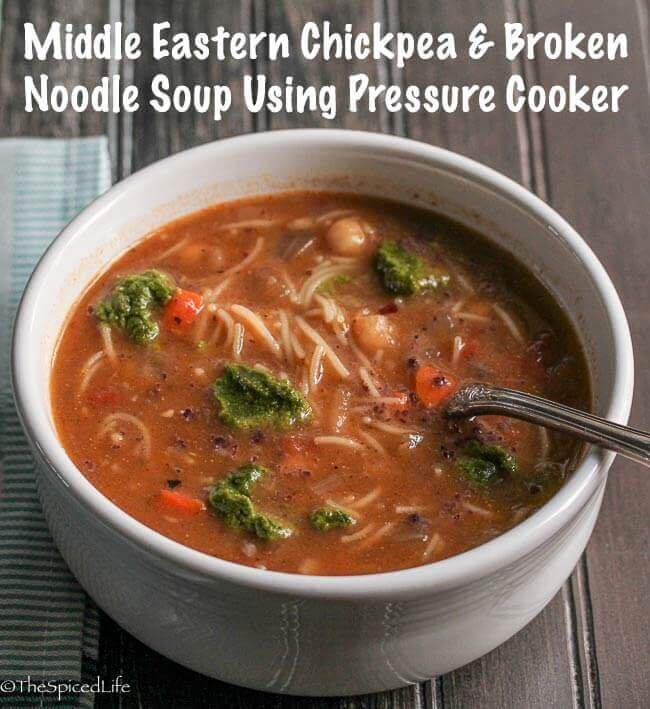 Middle Eastern Chickpea and Broken Noodle Soup using a pressure cooker
